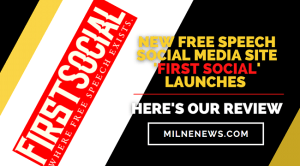 New Free Speech Social Media Site 'First Social' Launches, Here's Our Review
