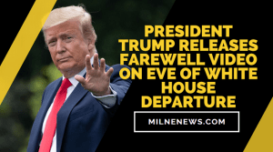 President Trump Releases Farewell Video On Eve Of White House Departure