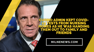 Cuomo Admin Kept COVID-19 Tests From Nursing Homes As He Was Handing Them Out To Family and Friends