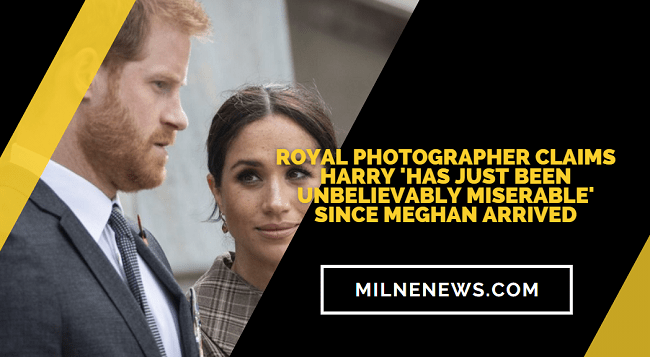 Royal Photographer Claims Harry 'Has Just Been Unbelievably Miserable' Since Meghan Arrived