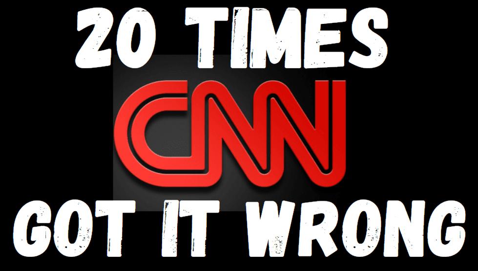 20 Times CNN Got It Wrong