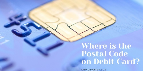 Where is the Postal Code on Debit Card