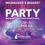 Milwaukee's Biggest New Years Eve Party At Potawatomi Hotel & Casino