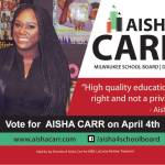 Vote Aisha Carr For Milwaukee School Board On April 4th