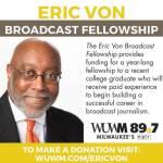 Eric Von Broadcast Fellowship