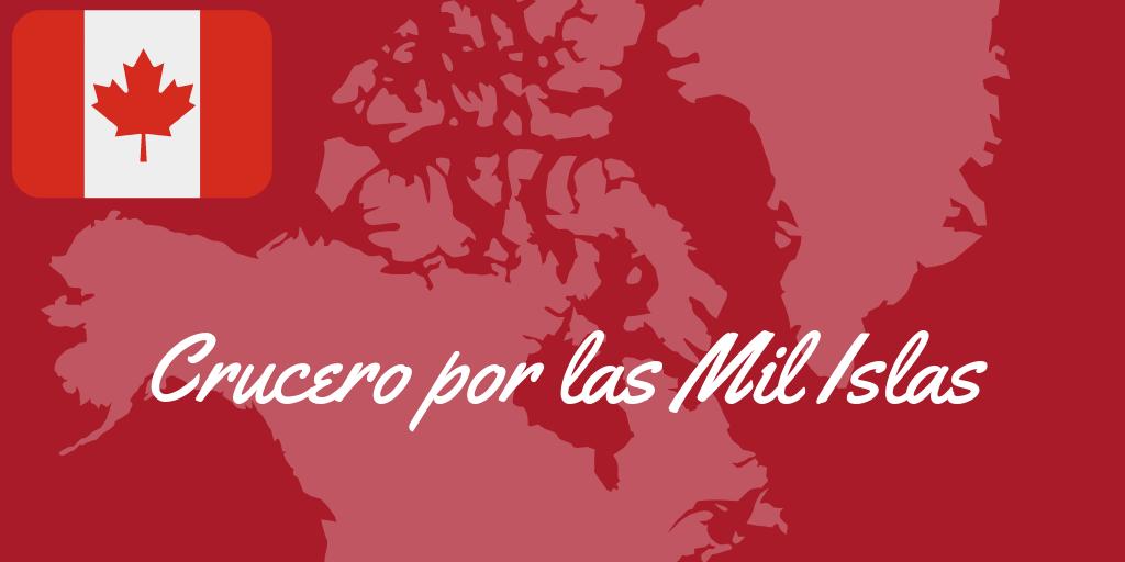 Crucero Mil Islas Canada