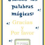 Usando las palabras mágicas: Gracias y por favor