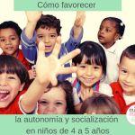 Cómo favorecer la autonomía y socialización en niños de 4 a 5 años