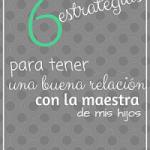 Estrategias para llevarte bien con la maestra