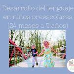 Lenguaje: Desarrollo del lenguaje en niños preescolares