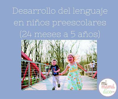 """""""alt""""desarrollo del lenguaje en niños preescolares mimamadice.com"""