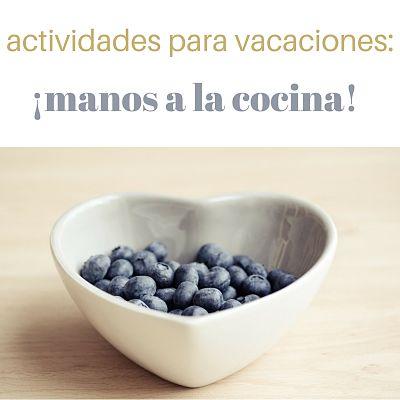 """""""alt""""actividades para vacaciones manos a la cocina mimamadice.com"""