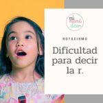 Lenguaje: Dificultad para decir la r