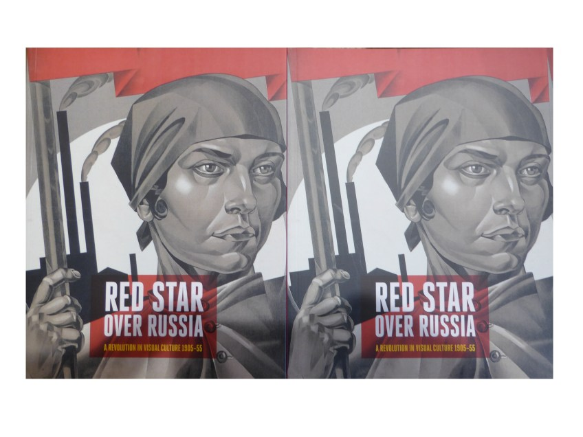 Red Star Over Russia A Revolution in Visual Culture