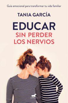 Educar sin perder los nervios de Tania García