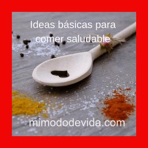 Ideas básicas para comer saludable 1 min 1 - Menús