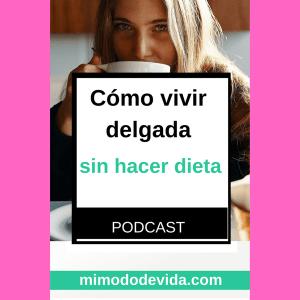 como vivir delgada sin hacer dieta min 1 - Podcast