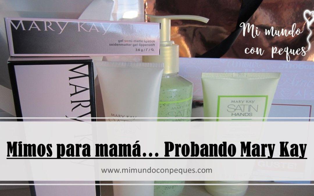 Mimos para mamá… Probando Mary Kay