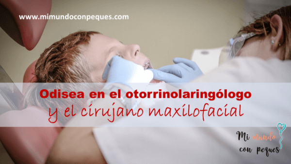 Odisea en el otorrinolaringólogo y el cirujano maxilofacial