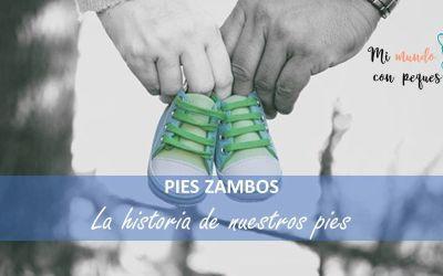 La historia de nuestros pies… hasta hoy. Pies zambos.