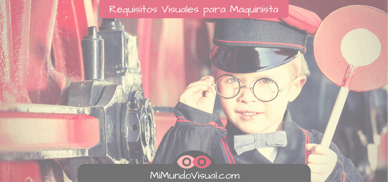 Requisitos Visuales Mínimos Para Conducir Un Tren - mimundovisual.com