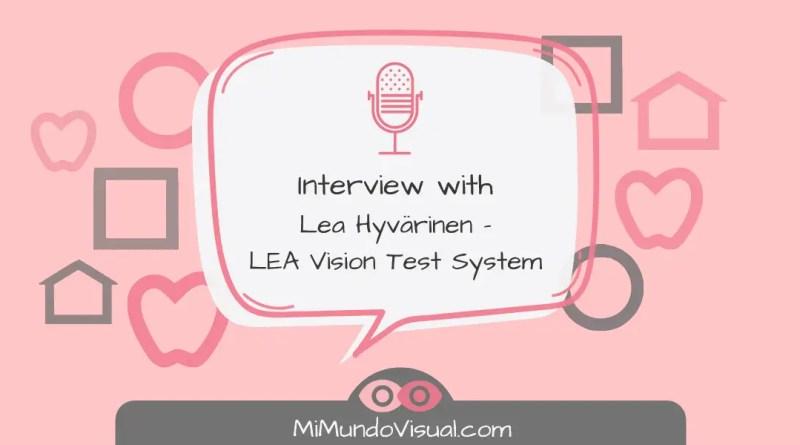 Entrevistamos a Lea Hyvärinen - Sistema de tests visuales LEA - mimundovisual.com