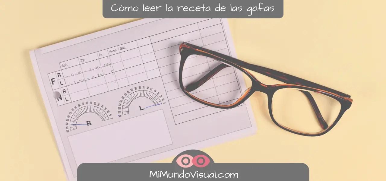 Cómo Leer La Receta De Las Gafas - mimundovisual.com