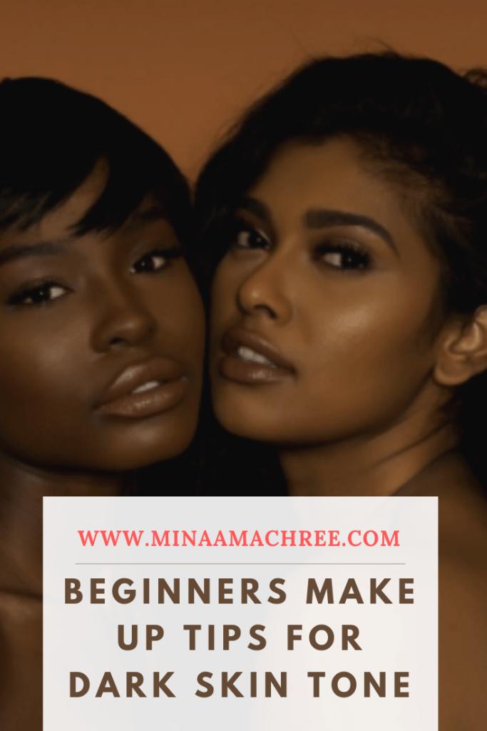 Beginners Make Up Tips for Dark Skin Tone