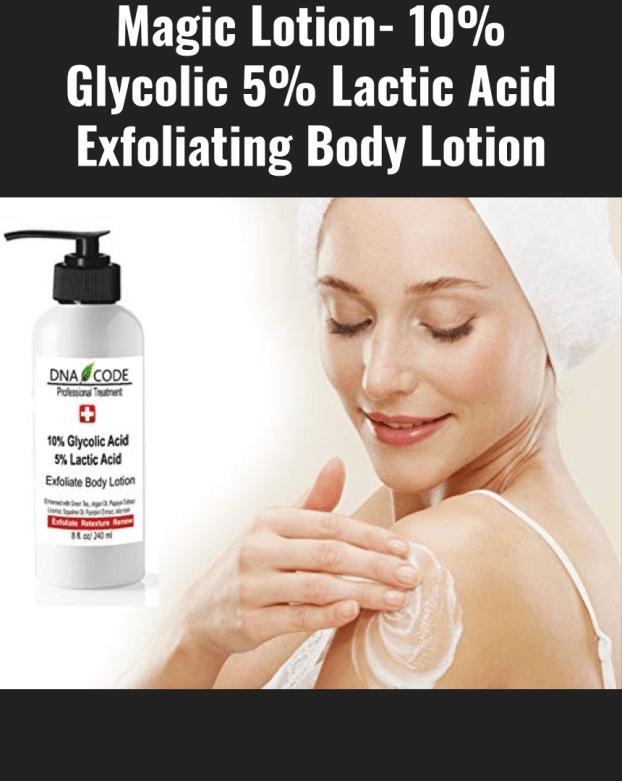 Magic Lotion- 10% Glycolic 5% Lactic Acid Exfoliating Body Lotion