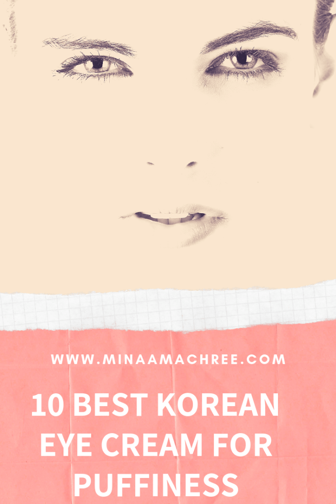 10 BEST KOREAN EYE CREAM FOR PUFFINESS