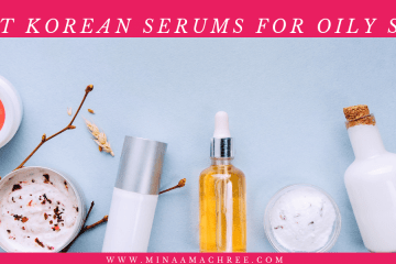 BEST KOREAN SERUM FOR OILY SKIN