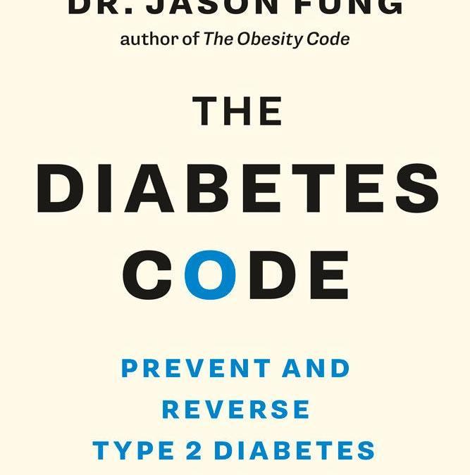 CODE  DIABETE – Le Résumé du livre de Jason FUNG : The Diabetes Code