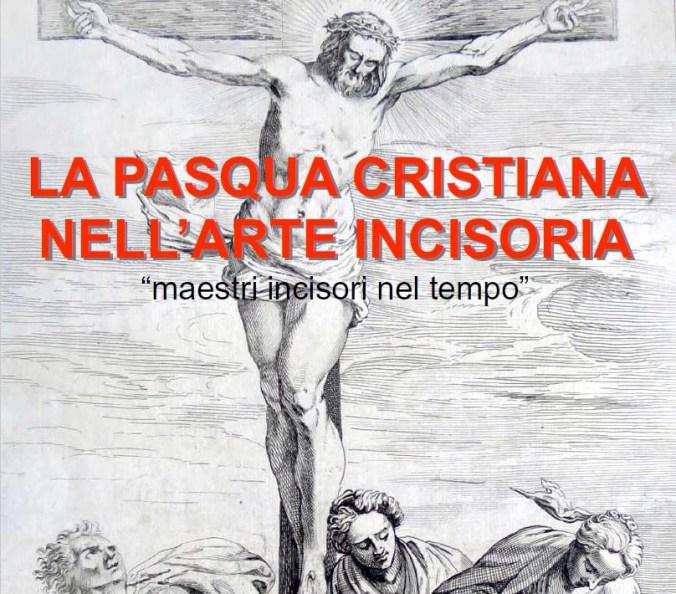La Pasqua cristiana nell'arte incisoria