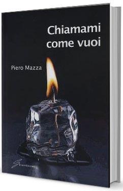 Chiamami come vuoi di Piero Mazza.jpg