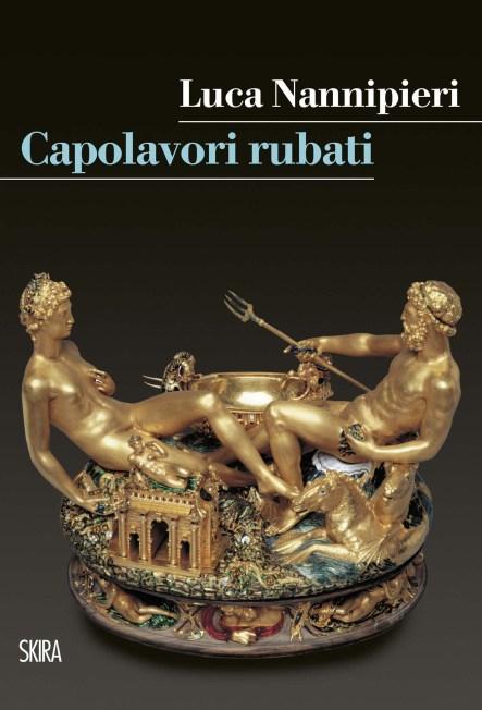 Capolavori Rubati, Luca Nannipieri, SKIRA.jpg