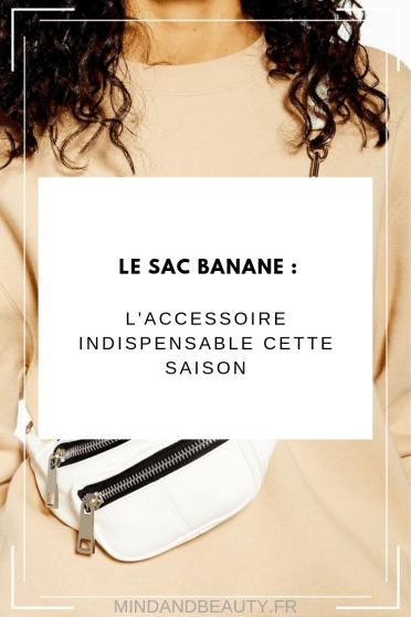 Mind & beauty - Sac banane : L'accessoire mode de cette saison