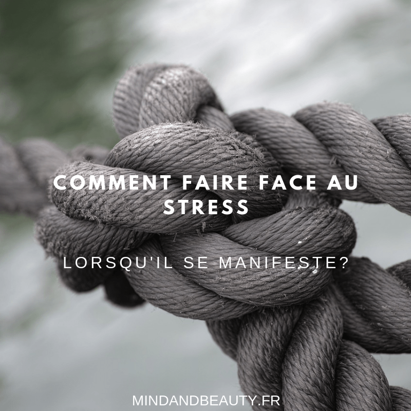 Mind & beauty – Comment faire face au stress lorsqu'il se manifeste?