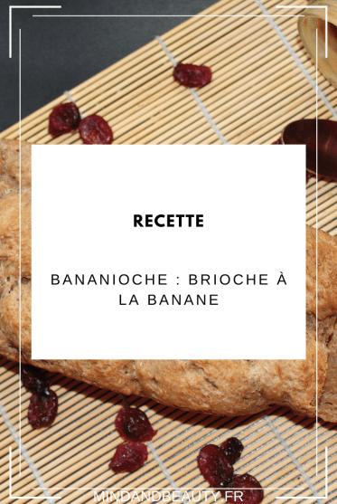 Mind and Beauty - Recette de Bananioche : Brioche à la banane
