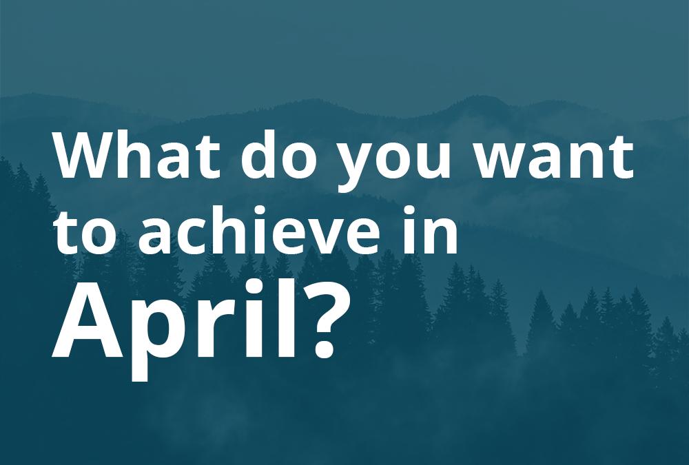 Don't let April make you a fool – get goal setting!