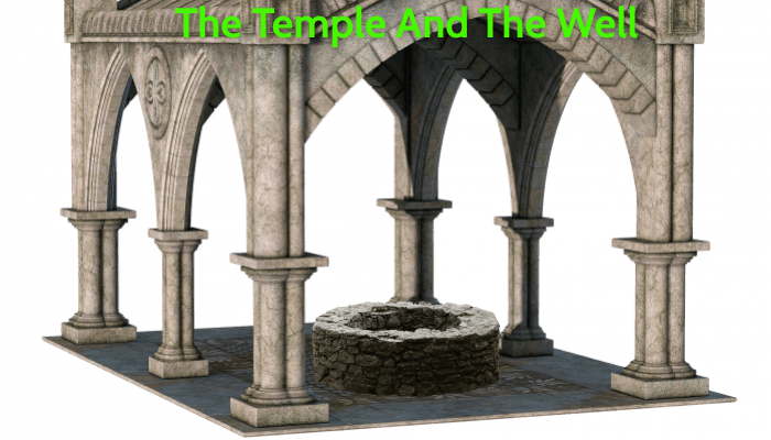 The Temple And The Well