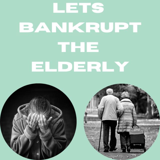LET'S BANKRUPT THE ELDERLY 2020!