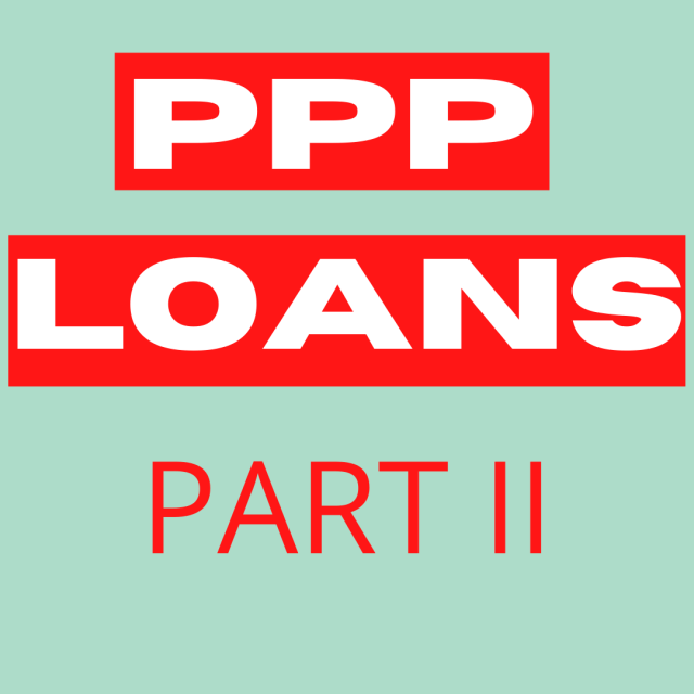 PPP Loans May Cost You Your Business - Part II