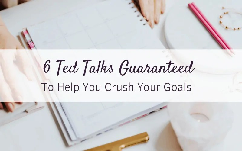 6 Ted Talks Guaranteed To Help You Achieve Your Goals