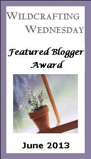 Wildcrafting Wednesday Featured Blogger Award
