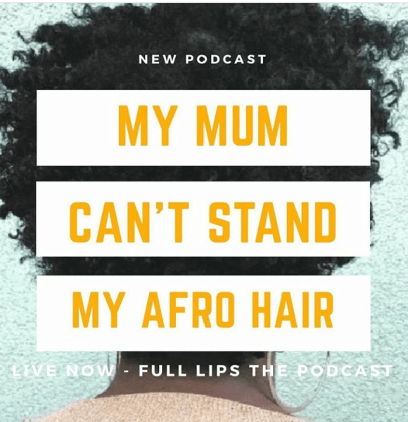Guest Post: My Mum Can't Stand My Afro Hair
