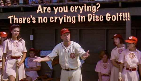 No Crying in Disc Golf Disc Golf Meme
