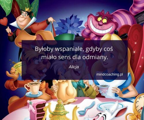 cytaty z bajek Disneya Alicja w Krainie Czarów
