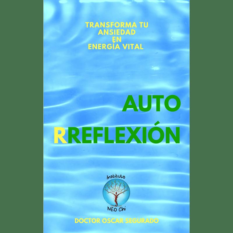Autorreflexión – Transforma tu Ansiedad en Energía Vital