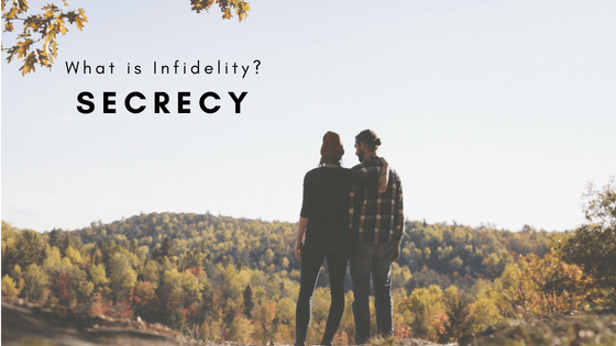 Defining Infidelity: Secrecy