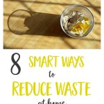 8 Ways to Reduce Waste at Home